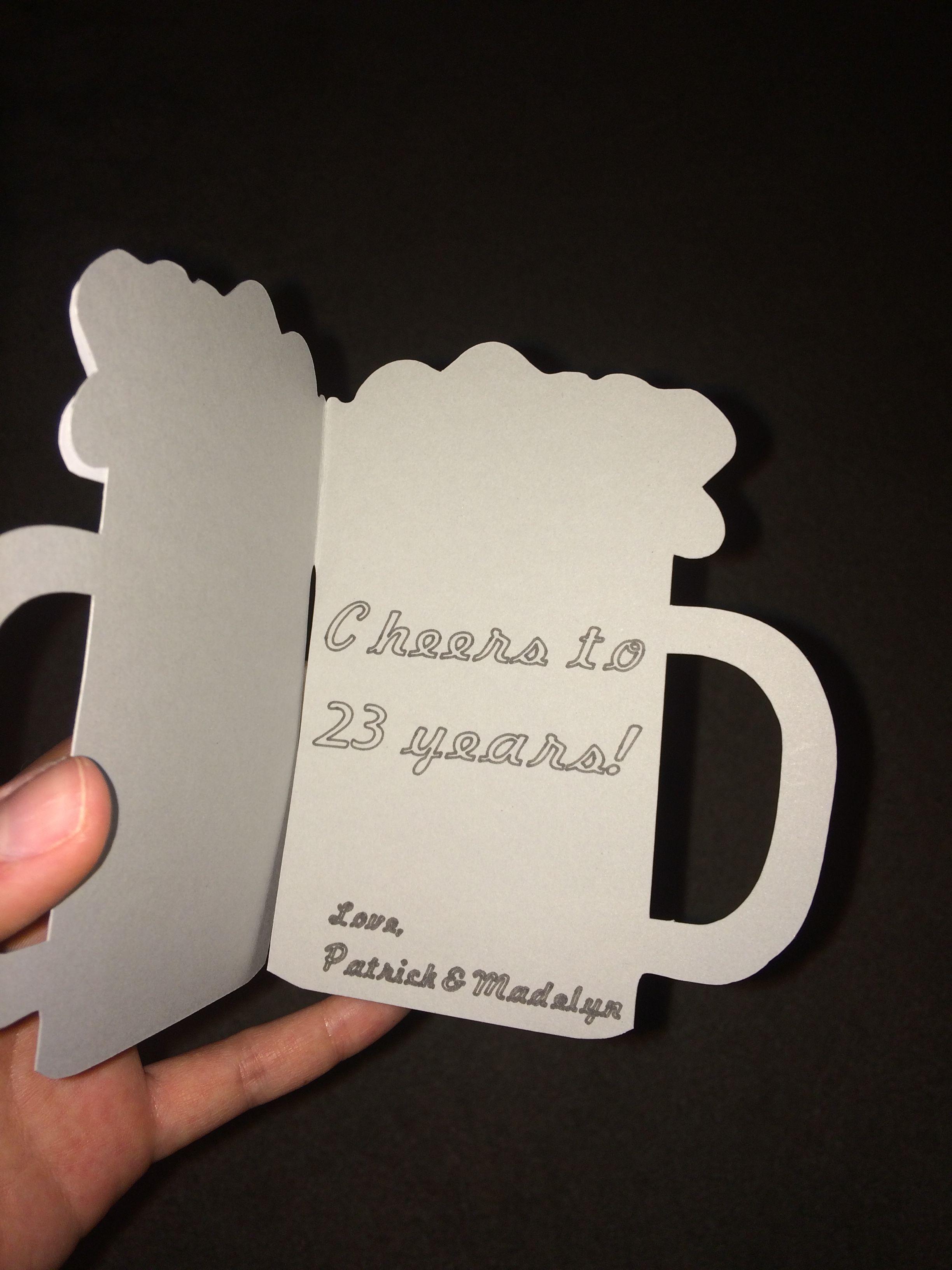 Inside of beer mug birthday card made with cricut explore! cricut