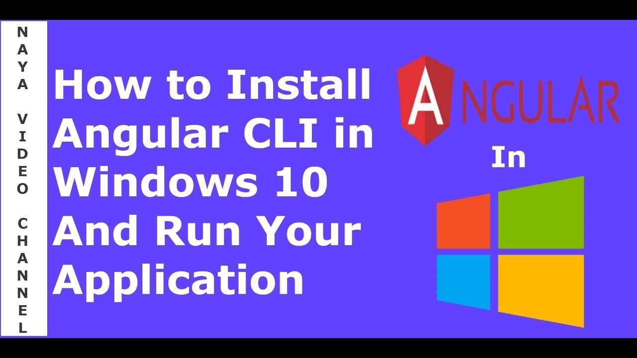 How to Install Angular CLI in Windows 10 And Run Your