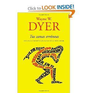 Tus zonas erróneas: Guía para combatir las causas de la infelicidad (Vintage Espanol) (Spanish Edition)  by Wayne Dyer