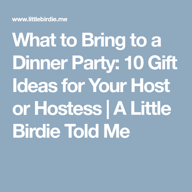 Dinner Party Gift Ideas Part - 32: What To Bring To A Dinner Party: 10 Gift Ideas For Your Host Or Hostess