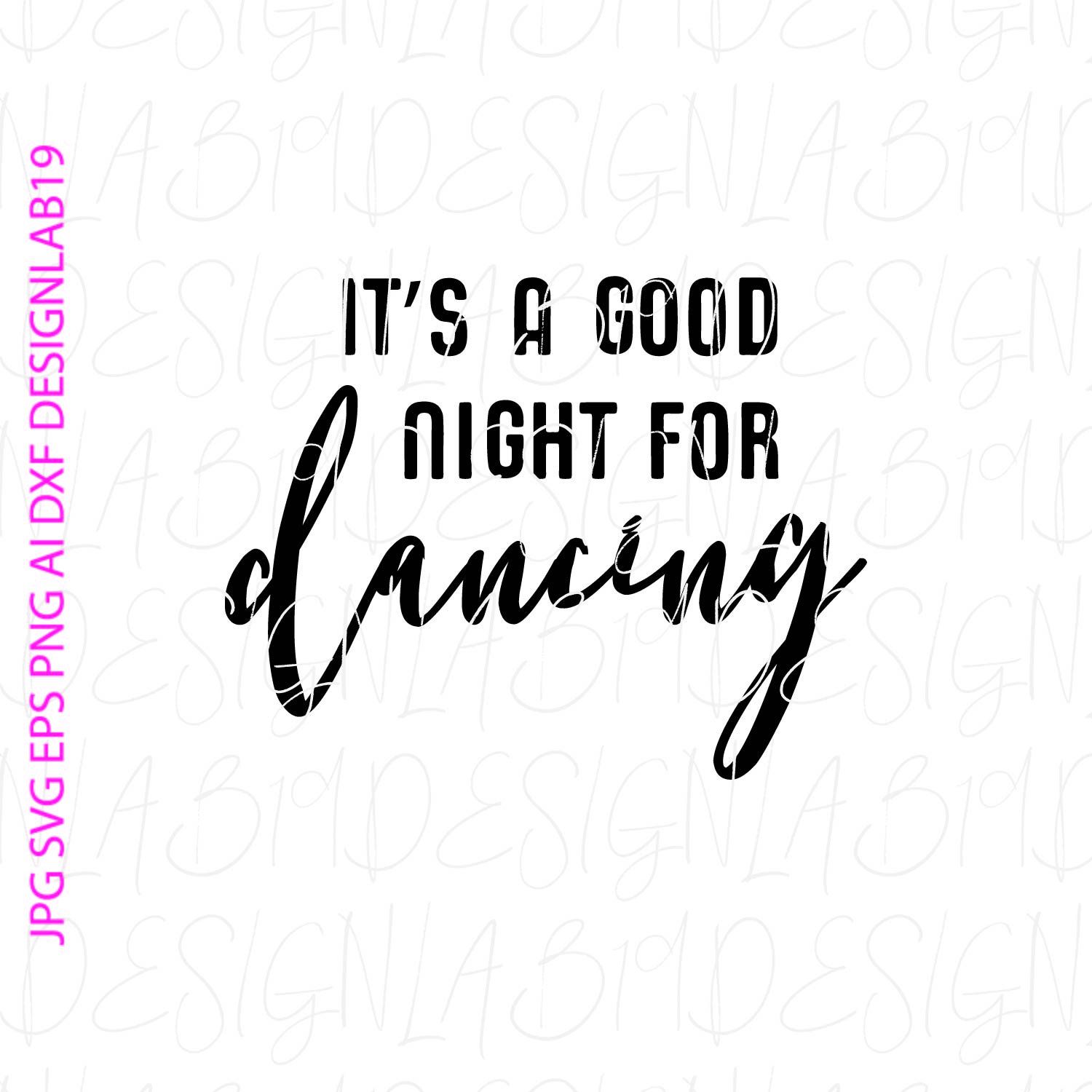 its a good night for dancing svg salsa tango Belly dance Tap