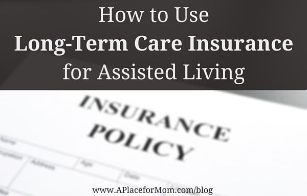 How To Use Long Term Care Insurance For Assisted Living Long