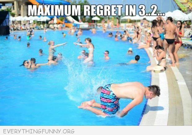 funny caption maximum regret in 3 2 1 man about to hit head on edge of pool good humor