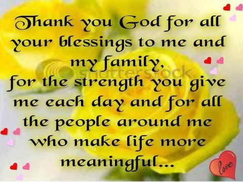 Thank You God For Blessing Me My Family For Strength For The