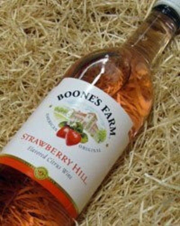 Boones Farm's Strawberry Hill. At $2 a bottle, you couldn ...