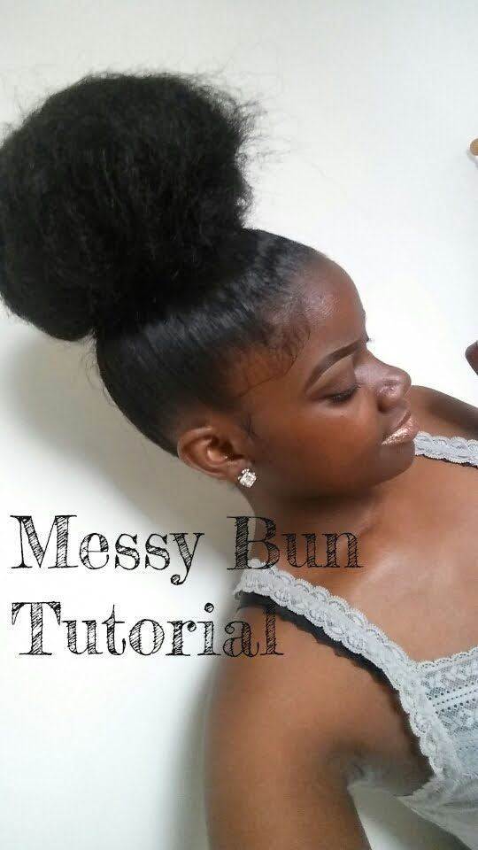 Messy Bun Tutorial Hair Bun Tutorial Natural Hair Styles Bun Hairstyles