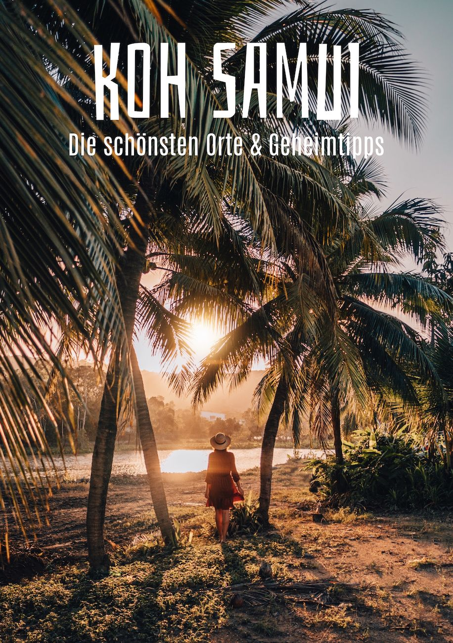 Koh Samui – Die schönsten Orte auf der Kokosinsel