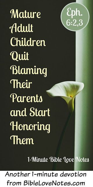 - Adult Children Who Judge Parents Hypocritically Adult children...God has given us a command with a promise attached, and we will lose that promise by blaming those whom we are called to honor.  This 1-minute devotion encourages us to honor our parents.Adult children...God has given us a command with a promise attached, and we...