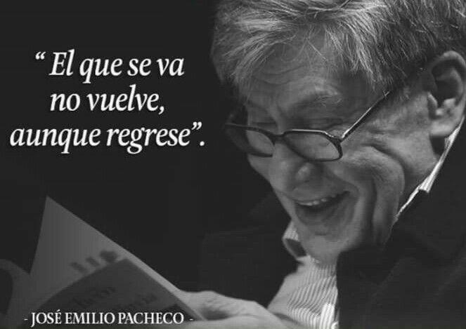 Jose Emilio Pacheco Frases Sabias Frases Para Alentar Citas Literarias