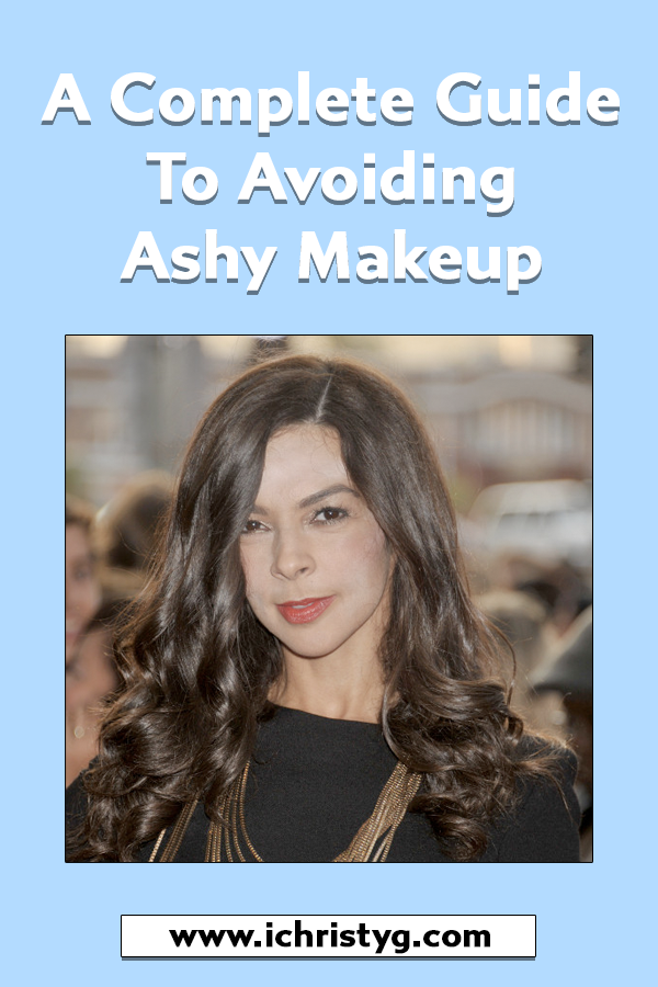 Feb 26 A Complete Guide to Avoiding Ashy Makeup Daytime
