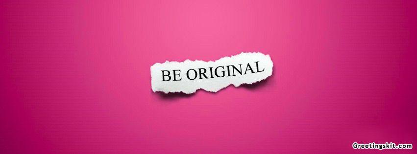 Be Original Facebook Timeline Cover