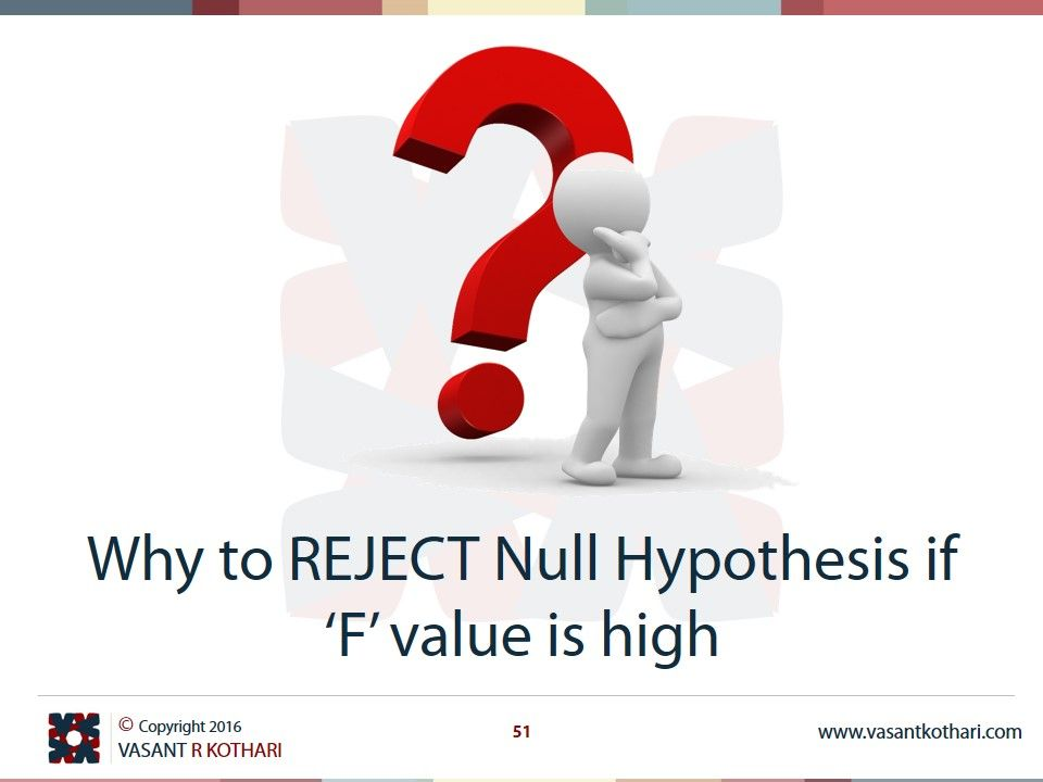 Why To Reject Null Hypothesis If F Value Is High Statistics
