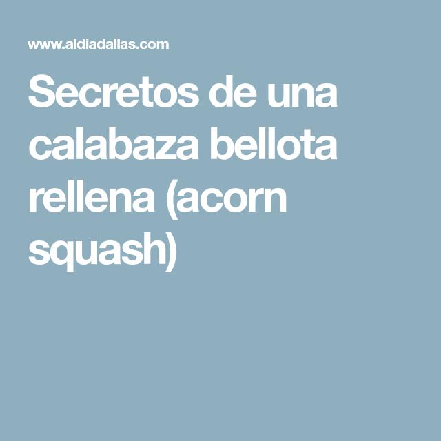 Secretos de una calabaza bellota rellena (acorn squash)