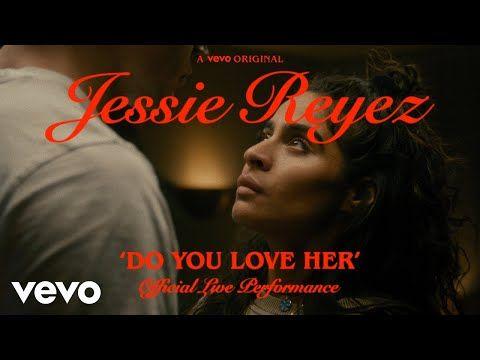 Jessie Reyez - DO YOU LOVE HER (Official Live Performance)   Vevo - YouTube