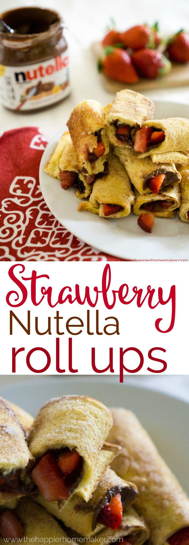 Baked Strawberry Nutella Roll Ups | Recipe | Baked ...