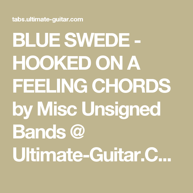 BLUE SWEDE - HOOKED ON A FEELING CHORDS by Misc Unsigned Bands ...