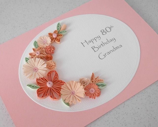 Handmade Birthday Card Grandma 700 Quilling Cards Pinterest
