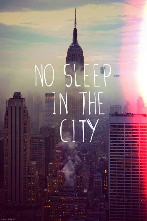 No Sleep City Empire State Of Mind City City That Never Sleeps