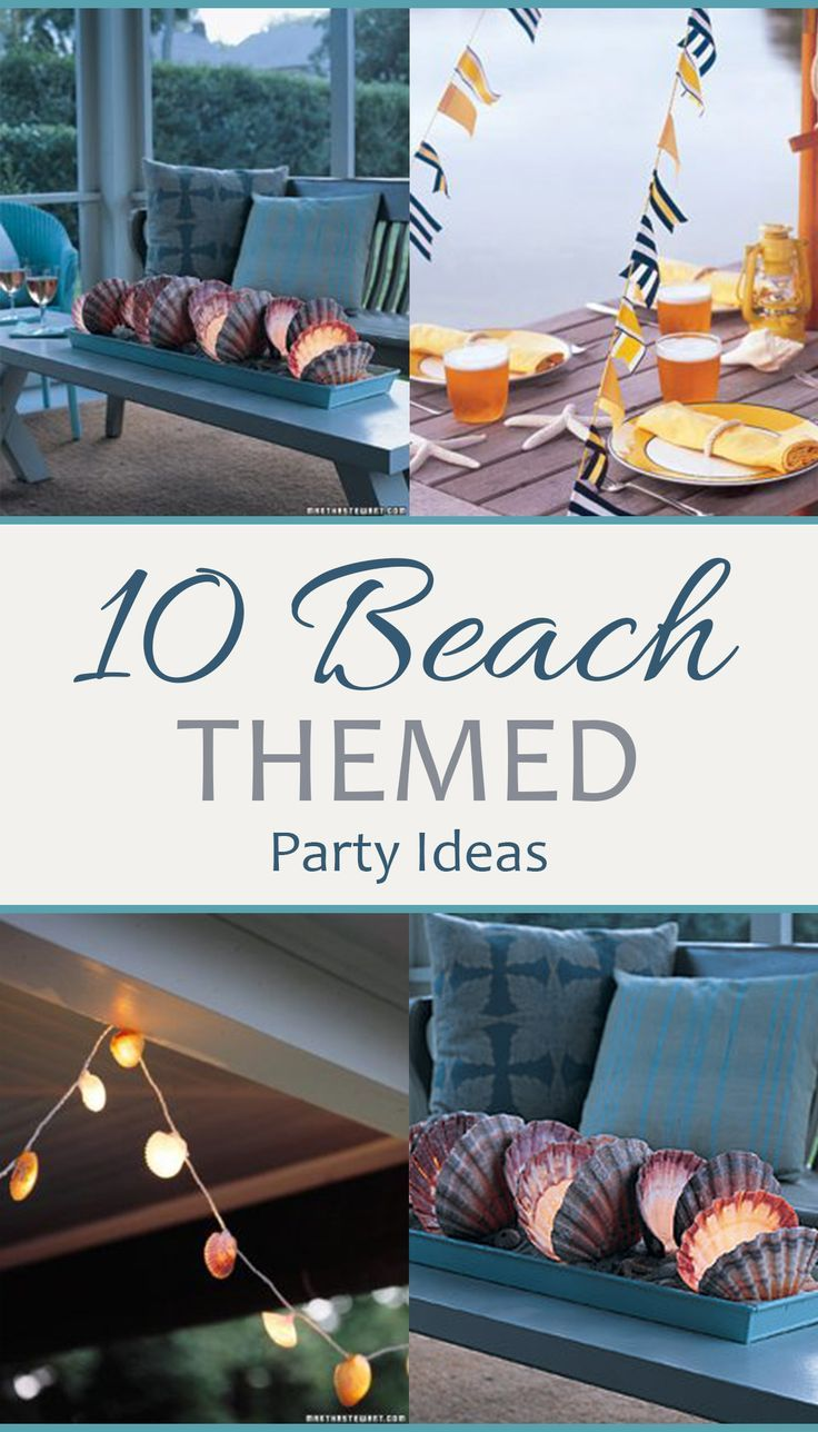 10 Beach Themed Party Ideas With Images Beach Themed Party