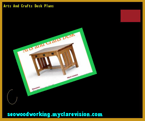 Arts And Crafts Desk Plans 121819 - Woodworking Plans and Projects ...
