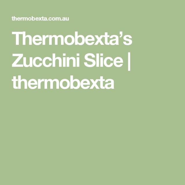 Thermobexta's Zucchini Slice   thermobexta