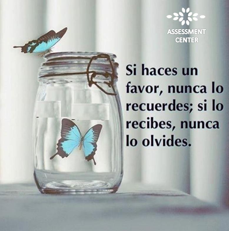 #Frases Si haces un favor, nunca lo recuerdes; si lo recibes, nunca lo olvides.  #MotivacionesAssessmentC