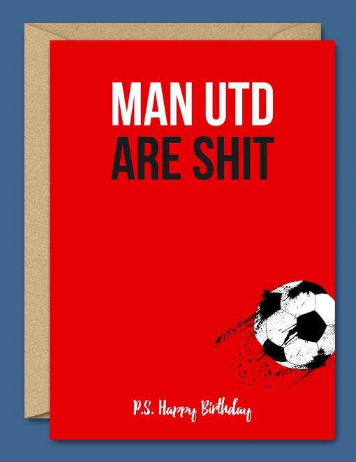Man United Are Shit Happy Birthday Football Cards Pinterest