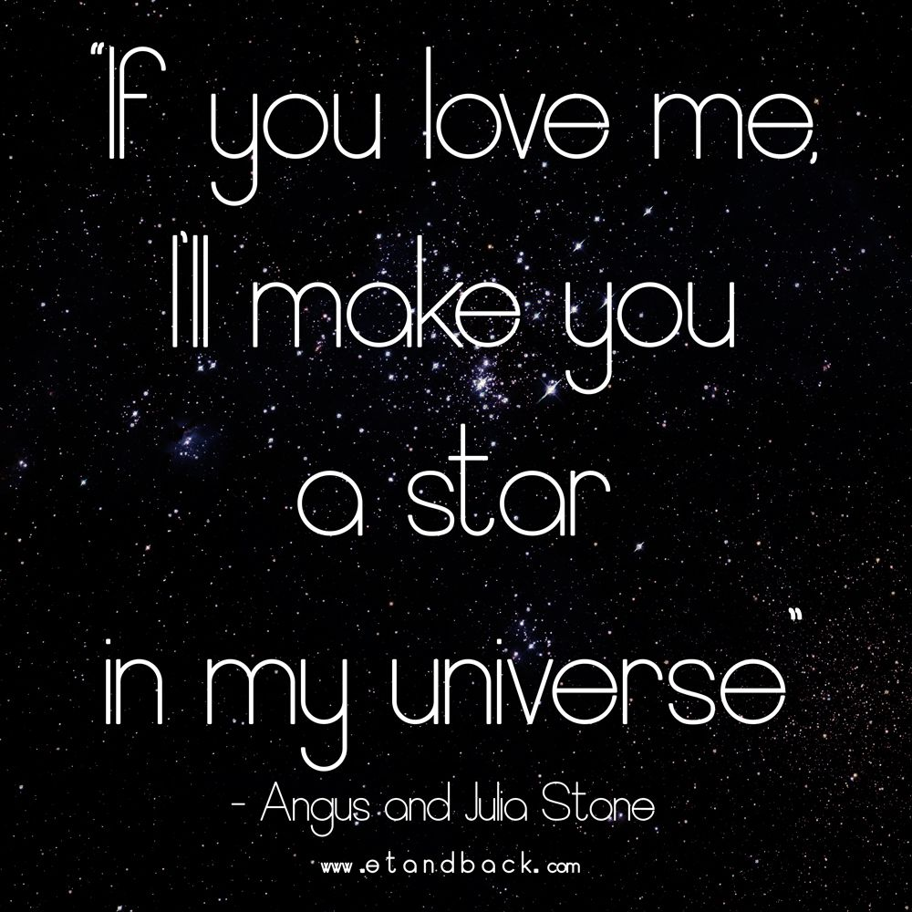 If You Love Me I Ll Make You A Star In My Universe For You