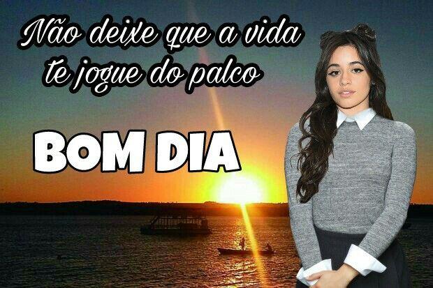 Mensagem De Bom Dia Camila Cabello Meme De Boa Noite