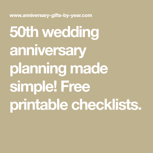 50th Wedding Anniversary Party Planning Checklist 50th Wedding Anniversary 50th Wedding Anniversary Party 50th Wedding