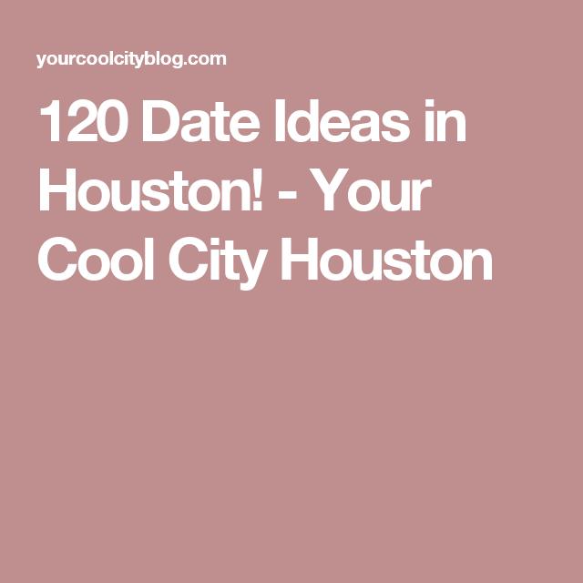First date ideas houston