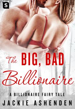 The Big Bad Billionaire A Billionaire Romance By Jackie Ashenden St Martin S Press Swerve Romance Billionaire Romance Romance Authors Jackie
