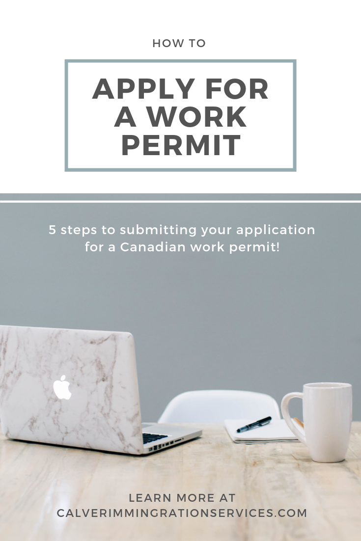 How To Apply For A Work Permit In Canada Follow These 5 Steps You