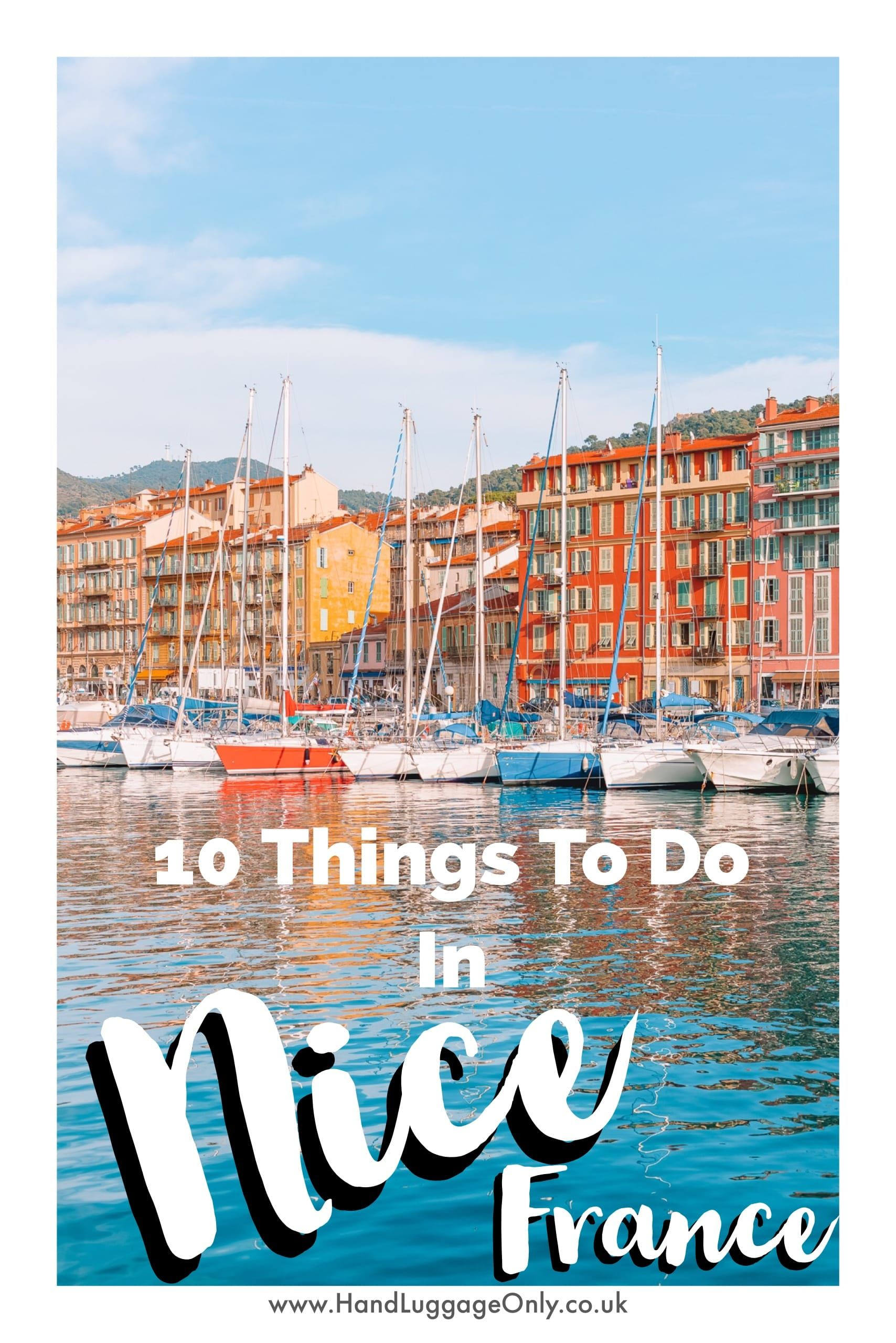 10 Of The Best Things To Do In Nice France Nice France France