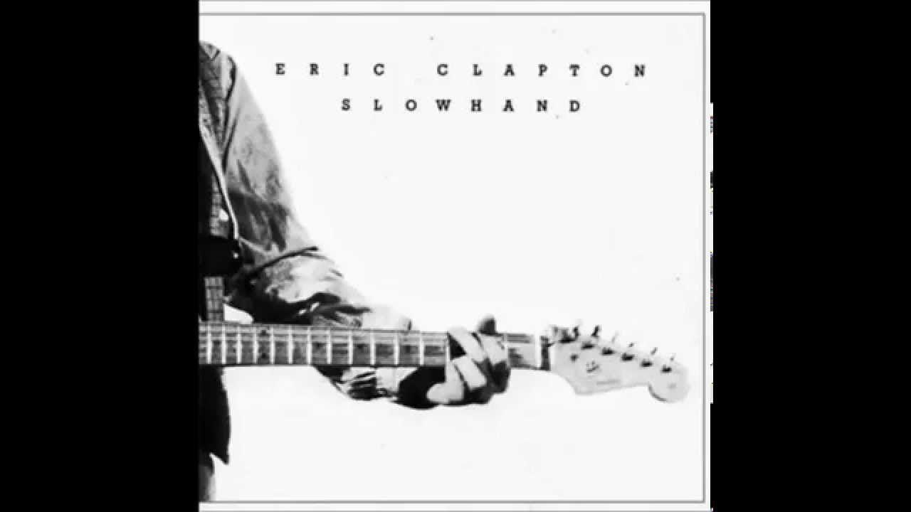 Eric Clapton Slowhand Full Album Hd Eric Clapton Slowhand