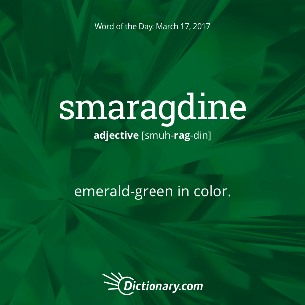10bc59de45b16 Dictionary.com s Word of the Day - smaragdine - emerald-green in color.