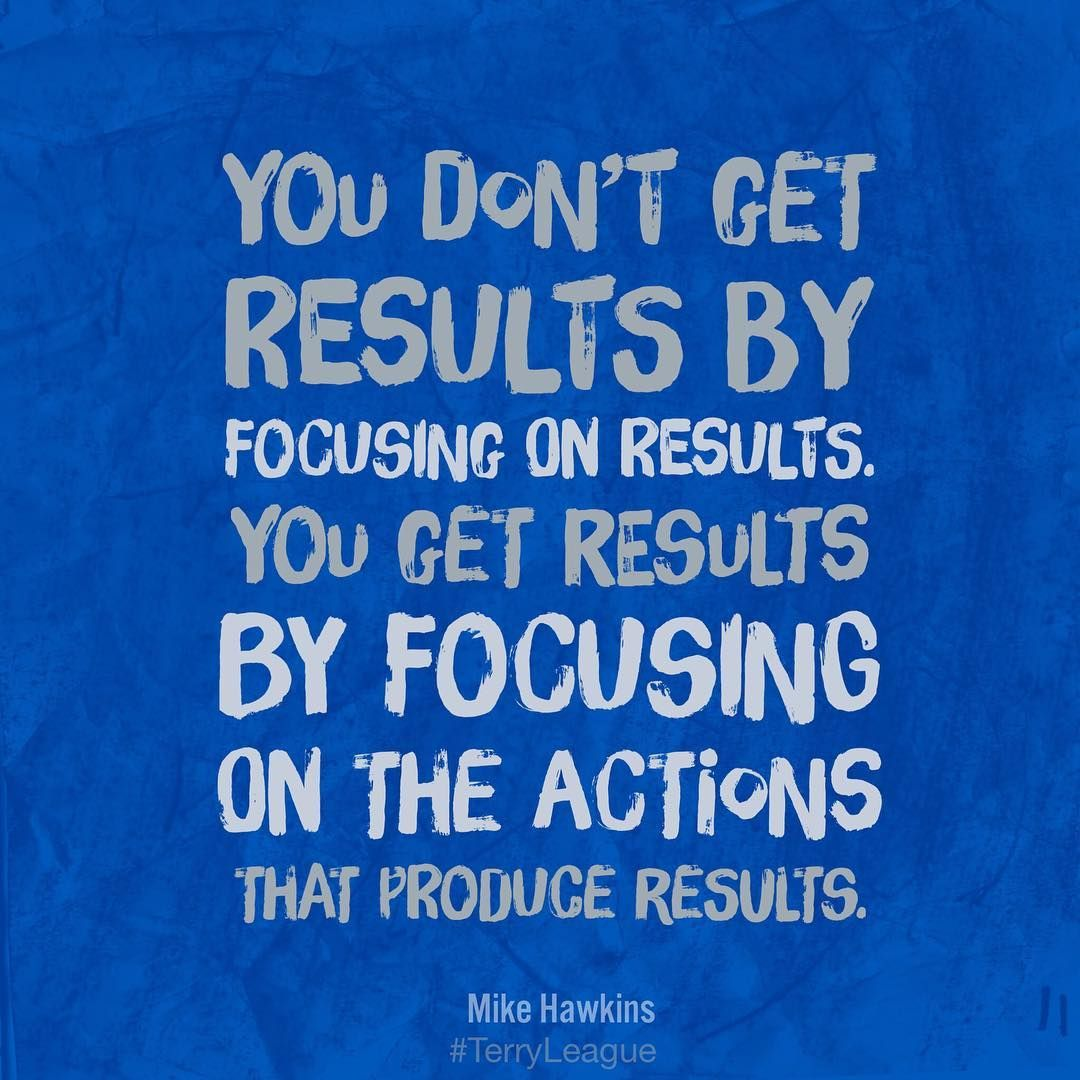 "#Wednesday #wisdom ""You don't get results by focusing on ..."