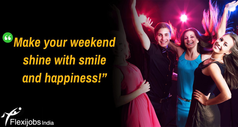 Happy Weekend Flexible jobs, Happy weekend, Marketing jobs