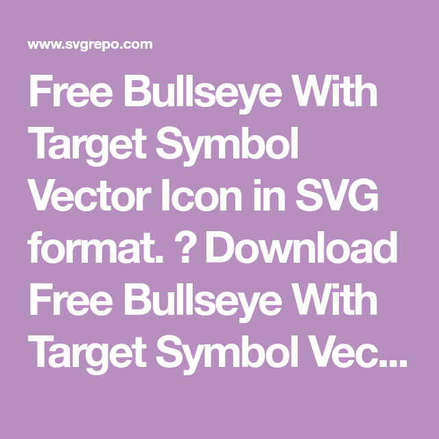 Free Bullseye With Target Symbol Vector Icon In Svg Format Download Free Bullseye With Target Symbol Vector And Icons Fo Symbols Calendar Vector Gift Vector