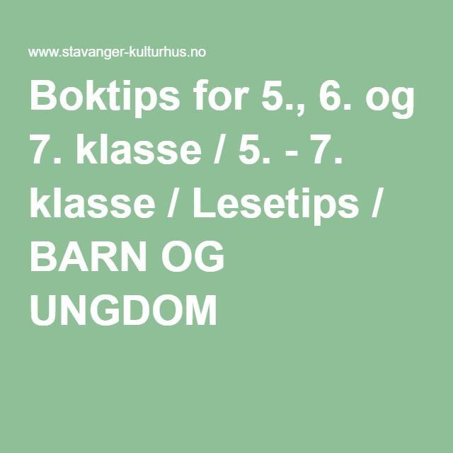 Boktips for 5., 6. og 7. klasse / 5. - 7. klasse / Lesetips / BARN OG UNGDOM