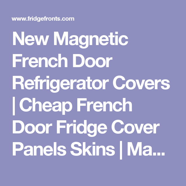 New Magnetic French Door Refrigerator Covers | Cheap French Door Fridge  Cover Panels Skins | Magnet