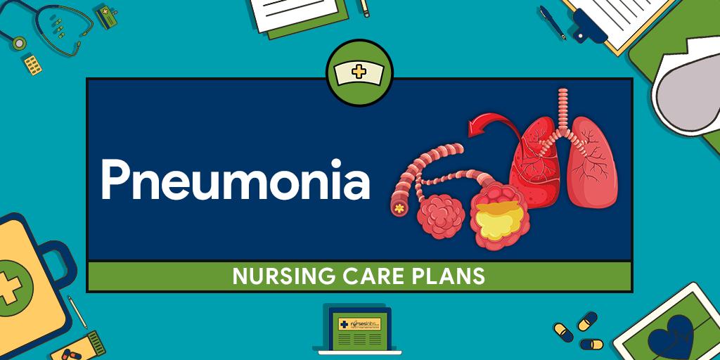 Pneumonia Nursing Care Plans 10 Nursing Diagnosis