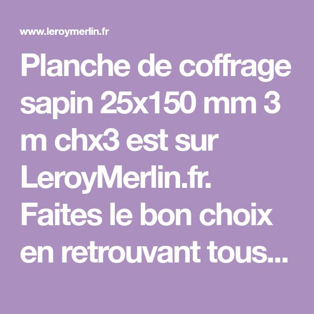 Planche De Coffrage Sapin 25x150 Mm 3 M Chx3 Déco Jardin