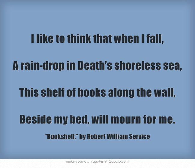Bookshelf,\u201d Robert William Service Bookworm Pinterest Books - service quotation