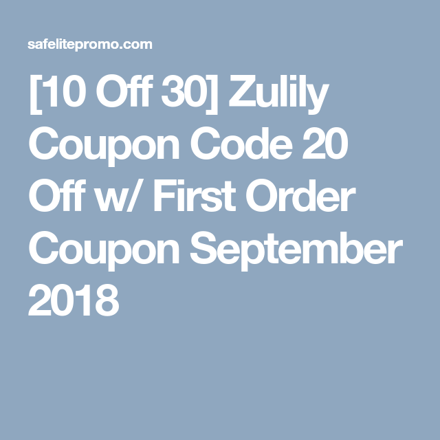 7e82b6ca68b [10 Off 30] Zulily Coupon Code 20 Off w/ First Order Coupon September 2018