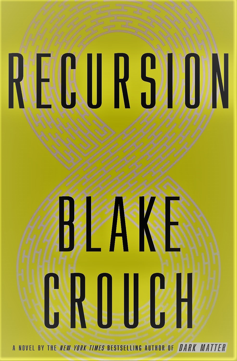 Recursion A Novel by Crouch Blake