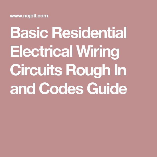 basic residential electrical wiring circuits rough in and codes rh pinterest com