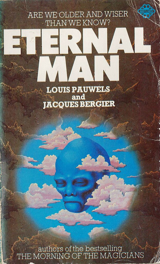 Eternal Man By Louis Pauwels And Jacques Bergier Mayflower 1974 Moebius Art Sci Fi Books Book Cover