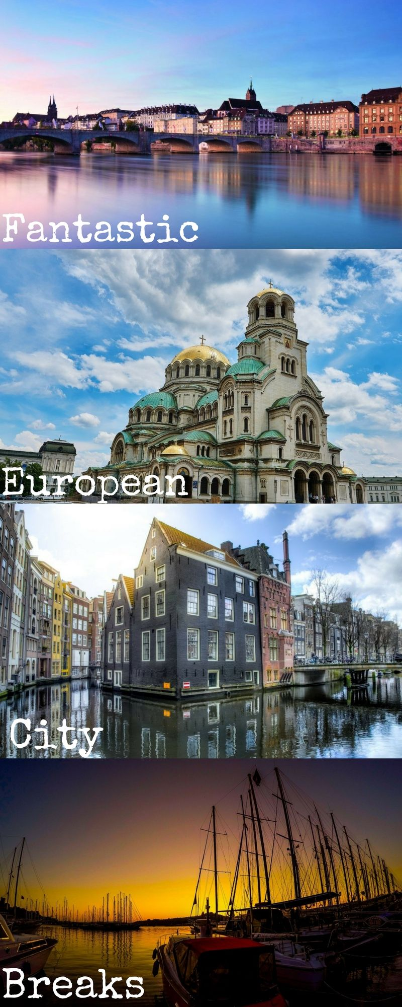 Five Amazing European City Breaks And Where To Stay European City Breaks Europe Travel Europe Travel Destinations