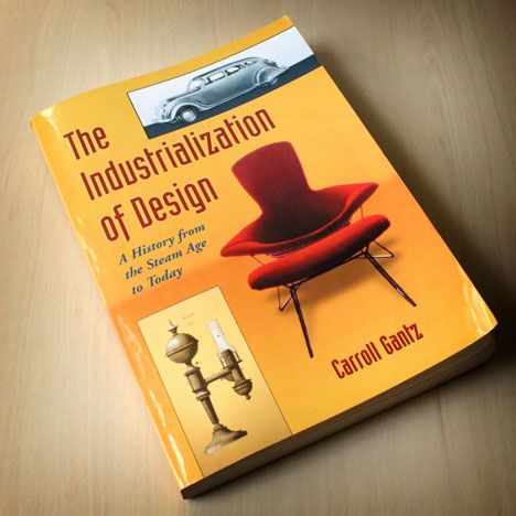 The Industrialization Of Design Barroll Gantz Design Book